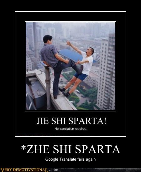 *ZHE SHI SPARTA Google Translate fails again