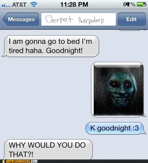 going to bed nightmares Terrifying why would you do that - 6226294784