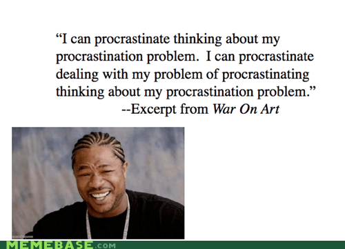 procrastination war on art yo dawg - 6228004352
