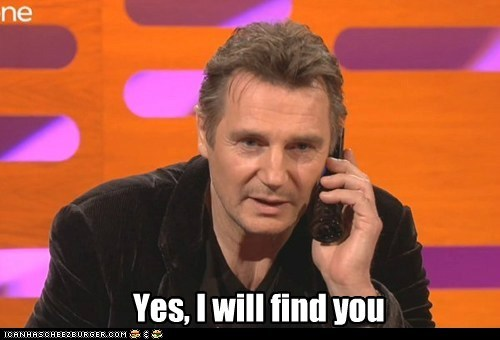 Yes, I will find you