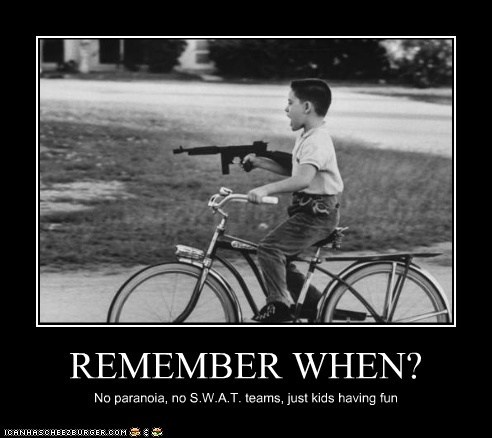REMEMBER WHEN? No paranoia, no S.W.A.T. teams, just kids having fun