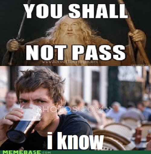 college senior,gandalf,Senior Freshman,you shall not pass