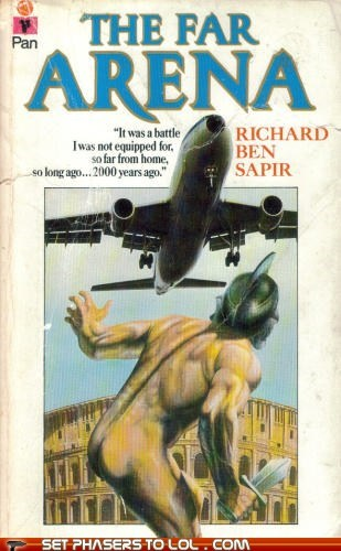 airplane arena Awkward book covers books centurion compromising cover art exposed roman science fiction wtf - 6230119424