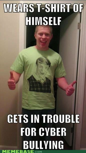 bad luck brian bully cyberbully Memes T.Shirt - 6231451392