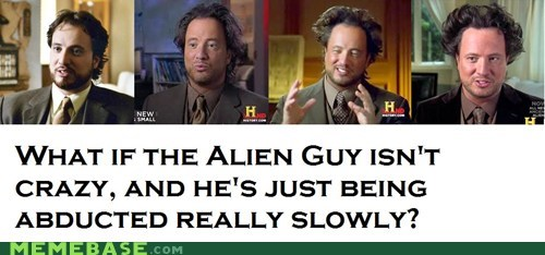 abduction,ancient aliens,crazy,hair