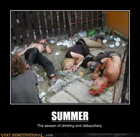 booze,debauchery,Pure Awesome,summer