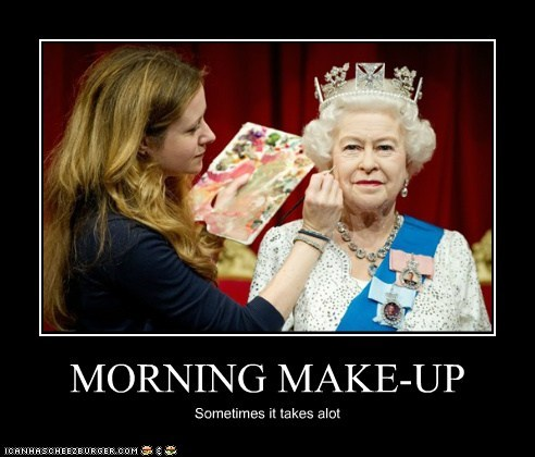MORNING MAKE-UP Sometimes it takes alot