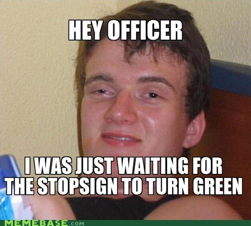 green,high guy,Memes,officer,red,stop sign