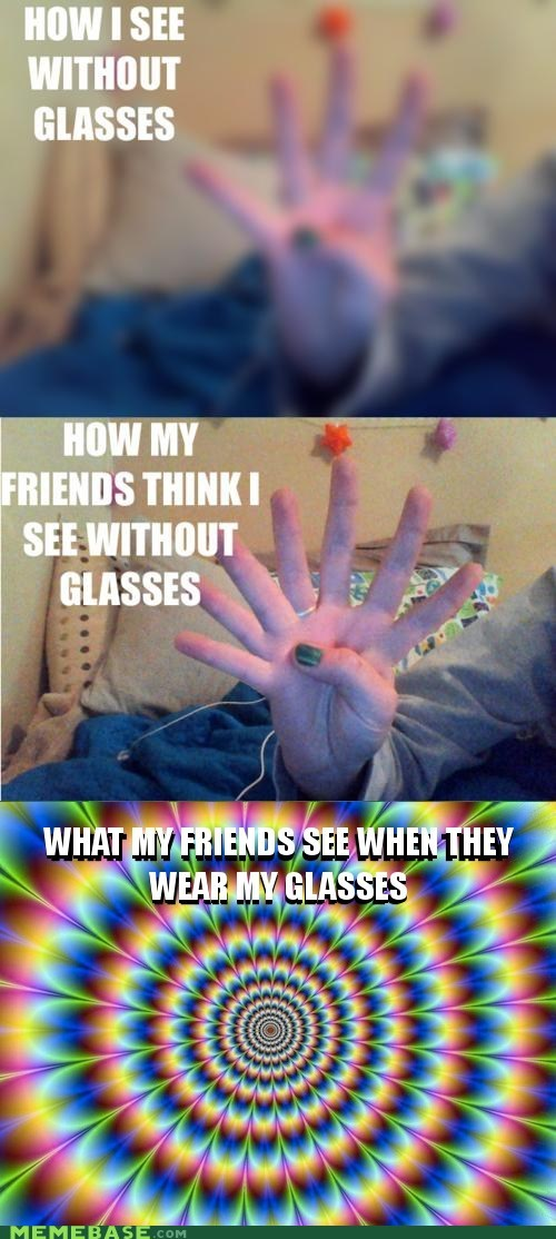 glasses headache Memes not a gif reality - 6233260032