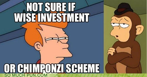 chimpanzee,fry,futurama,investment,literalism,ponzi,ponzi scheme,scheme,similar sounding,suffix
