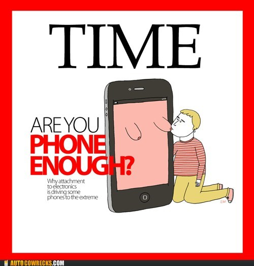 are you phone enough attached to technology inappropriate covers time magazine - 6233740288