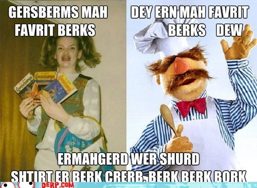 berks best of week bork bork bork derp Ermahgerd swedish chef