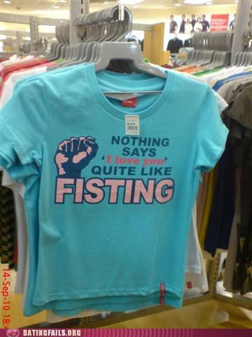 fisting,nothing says i love you,romantic,tshirts