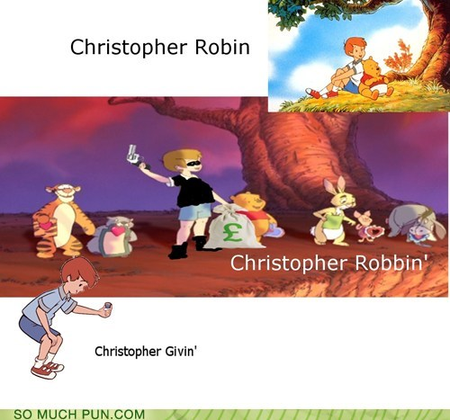 christopher robin,homophone,literalism,robbing,robin,winnie the pooh