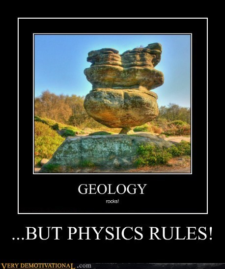 geology,hilarious,physics,rocks,rules