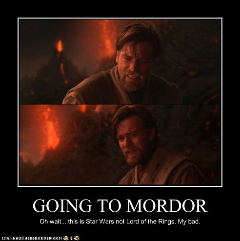 GOING TO MORDOR Oh wait....this is Star Wars not Lord of the Rings. My bad.