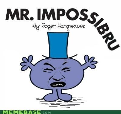 impossibru mister meme mr-impossible - 6236044032