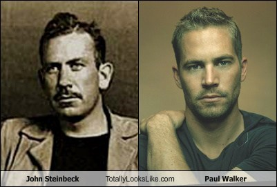 actor,funny,John Steinbeck,paul walker,TLL,writer