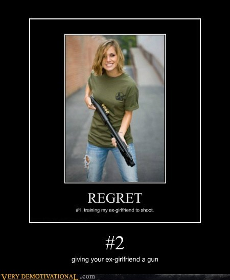 2 ex girlfriend guns hilarious problem regret
