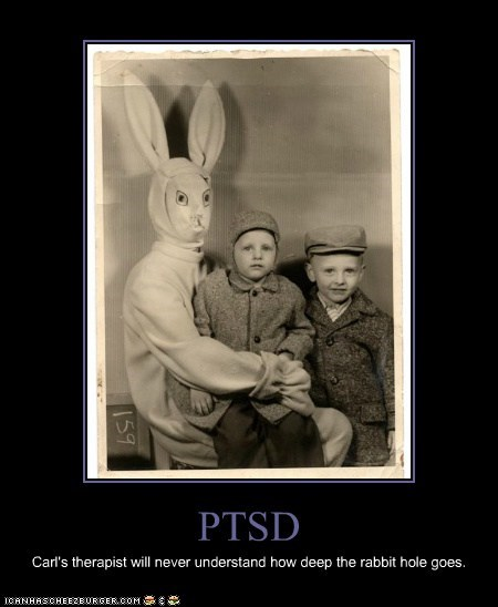 PTSD Carl's therapist will never understand how deep the rabbit hole goes.