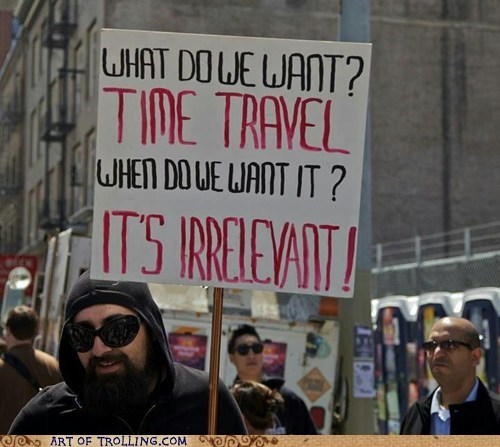 IRL Protest sign time travel