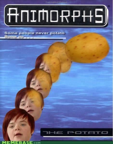 animorphs Memes potato thats-racist - 6237366272