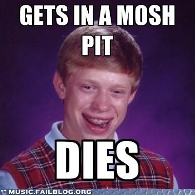 bad luck brian hardcore meme mosh mosh pit pit