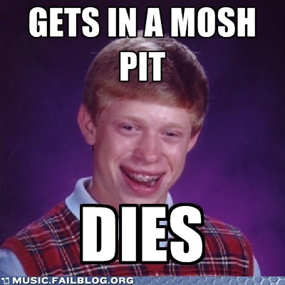 bad luck brian hardcore meme mosh mosh pit pit - 6237775616