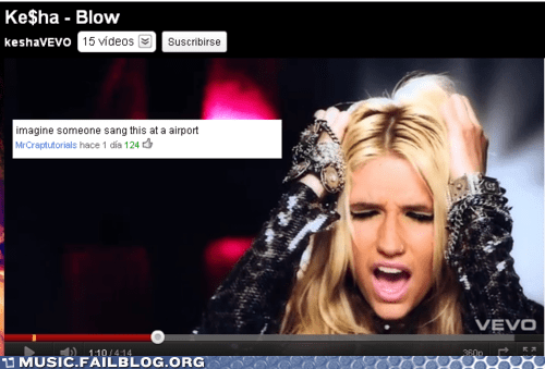 airport,blow,comment,keha,kesha,youtube,youtube comments