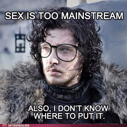 Game of Thrones,hipster jon snow,Jon Snow,sex too mainstream,virgin