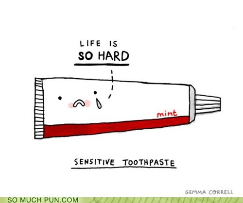 double meaning,literalism,sensitive,sensitivity,toothpaste