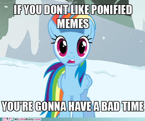 bad time meme ponified - 6240729344