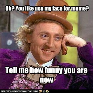 Oh You Like Use My Face For Meme Memebase Funny Memes