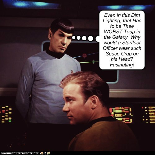 Even in this Dim Lighting, that Has to be Thee WORST Toup in the Galaxy. Why would a Starfleet Officer wear such Space Crap on his Head? Fasinating!