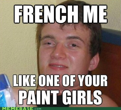 10 french high guy One of Your Fren one of your french girls paint - 6243820544