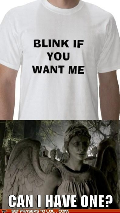 blink,can i have it,disobey,doctor who,dont-blink,T.Shirt,trick,weeping angels