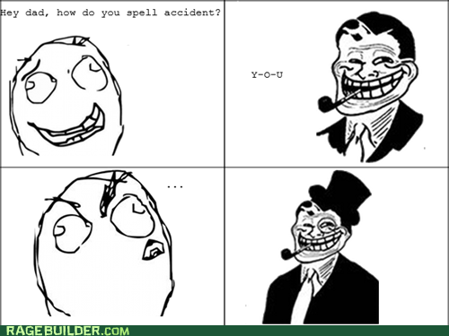 accident,Rage Comics,spelling,trolldad
