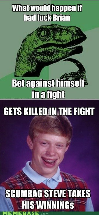 bad luck brian,bet,fight,philosoraptor