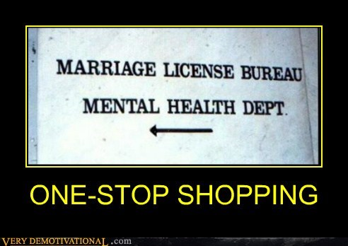 hilarious,marriage license,mental health,wtf