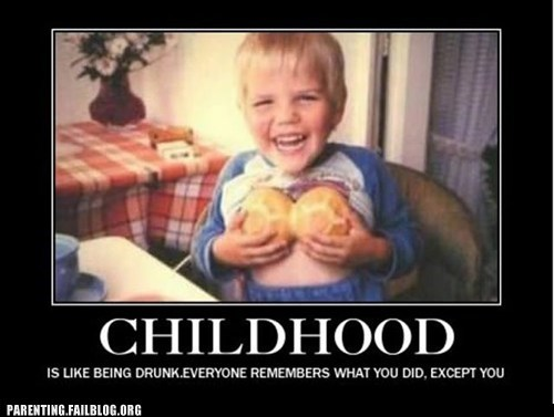 childhood demotivational posters drunk rolls