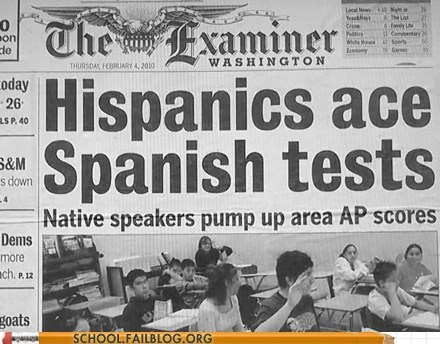 acing tests,hispanics,slow news day,spanish tests