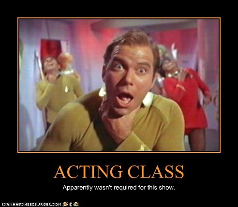 ACTING CLASS Apparently wasn't required for this show.