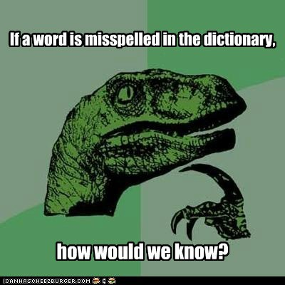 If a word is misspelled in the dictionary,