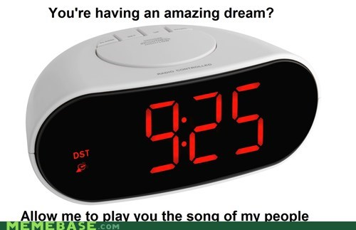 alarm,dream,Memes,sleep,song of my people