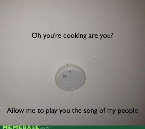 cooking,fan me,Memes,peasant,smoke detector,the song of my people