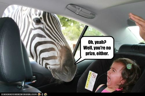 car,crying,girl,insulted,little kids,oh yeah,prize,scared,ugly,zebra