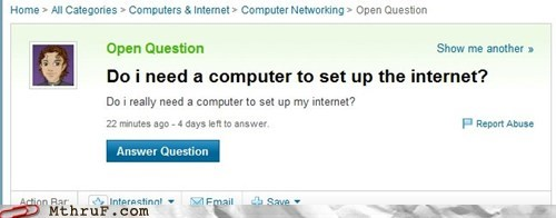 idiocy internet yahoo answers idiot yahoo - 6253224960