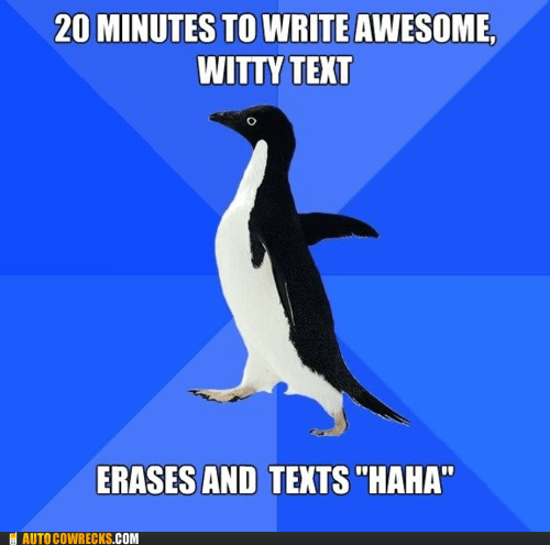 awesome witty text,haha,socially awkward penguin