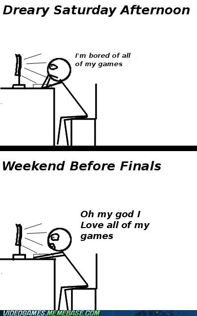 bored finals procrastinate saturday the internets too many games video games - 6253558016