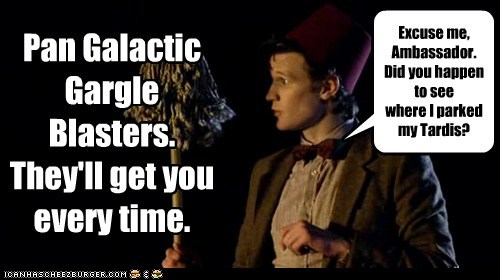 ambassador,doctor who,drunk,Matt Smith,mop,pan galactic gargleblaste,Pan Galactic Gargleblaster,park,tardis,the doctor,too many